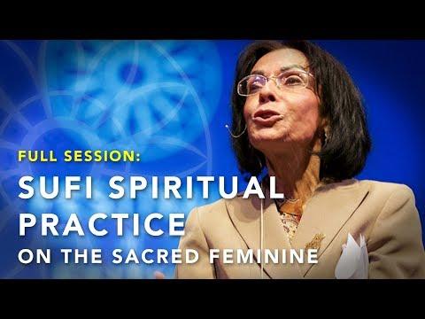 SUFI SPIRITUAL PRACTICE ON THE SACRED FEMININE   2018 Festival of Faiths