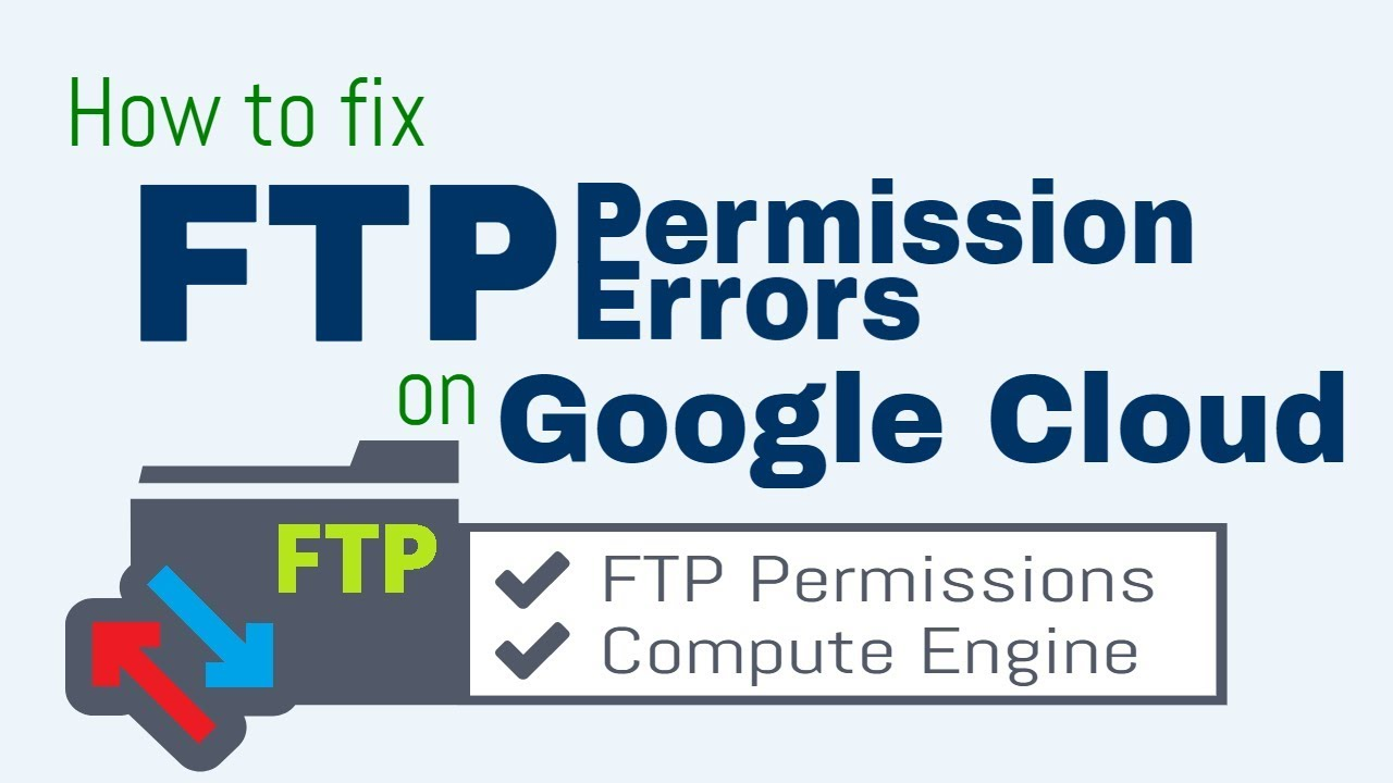 How to Fix FTP Permission Errors on Google Cloud – One Page Zen