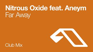 Nitrous Oxide Feat. Aneym - Far Away (Club Mix)