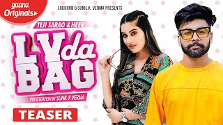 LV Da Bag ( Teaser ) - Teji Sarao & Heer || Prabh Grewal || Rel. on 21st Oct || Punjabi Songs 2019