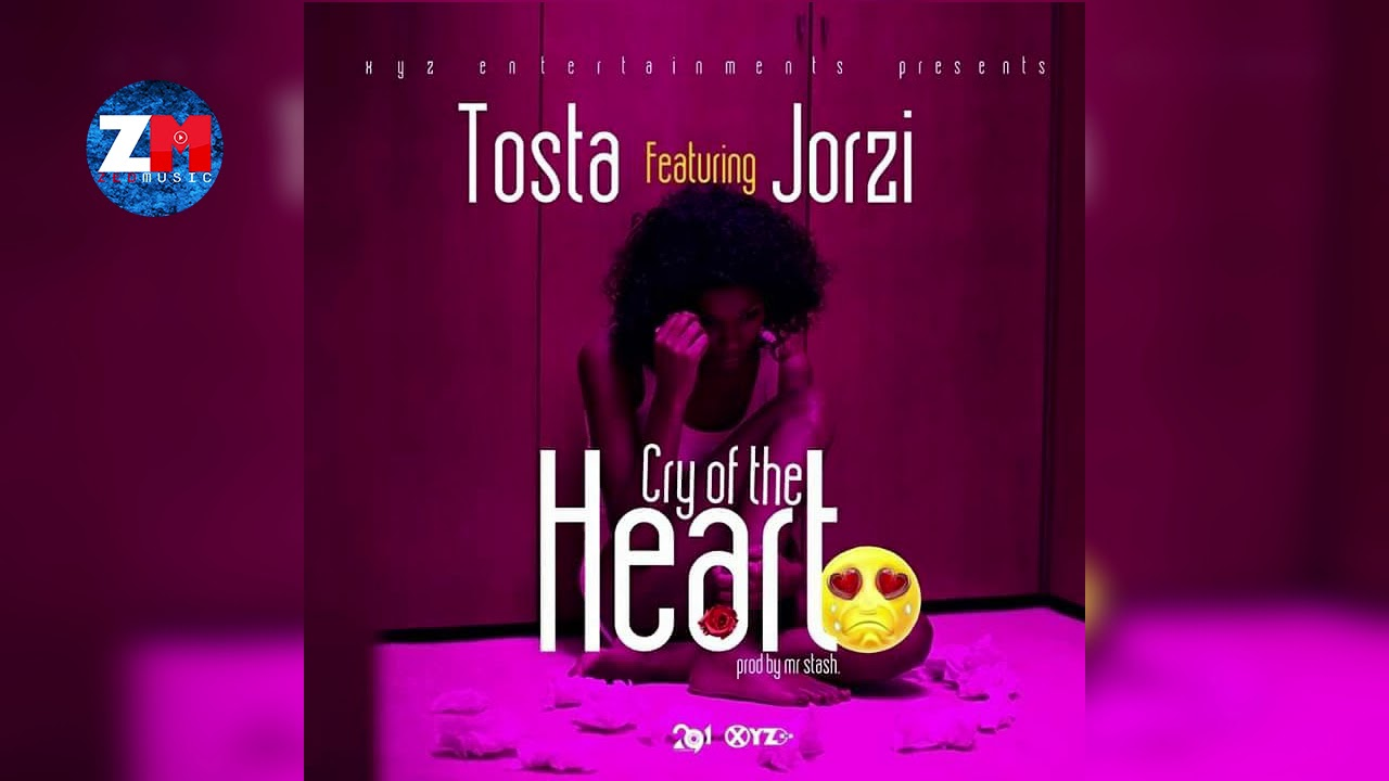 Download TOSTA Ft JORZI - CRY OF THE HEART (Official Audio) |ZEDMUSIC| ZAMBIAN MUSIC 2018