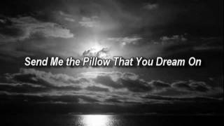 Send Me the Pillow That You Dream On