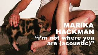 Marika Hackman - i#39m not where you are Acoustic