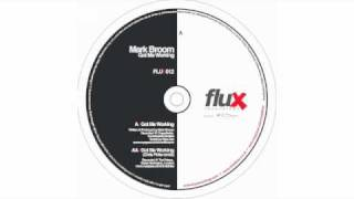 "Mark Broom ""Got Me Working [Original Mix]"" [FLUX012: Got Me Working EP]"