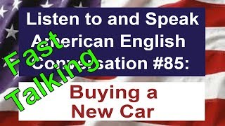 Learn to Talk Fast - Listen to and Speak American English Conversation #85