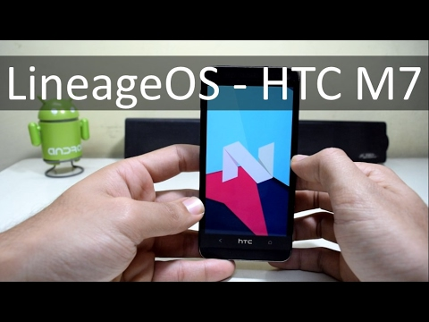 Install Lineage OS Android Nougat 7.1.1 on HTC One M7.