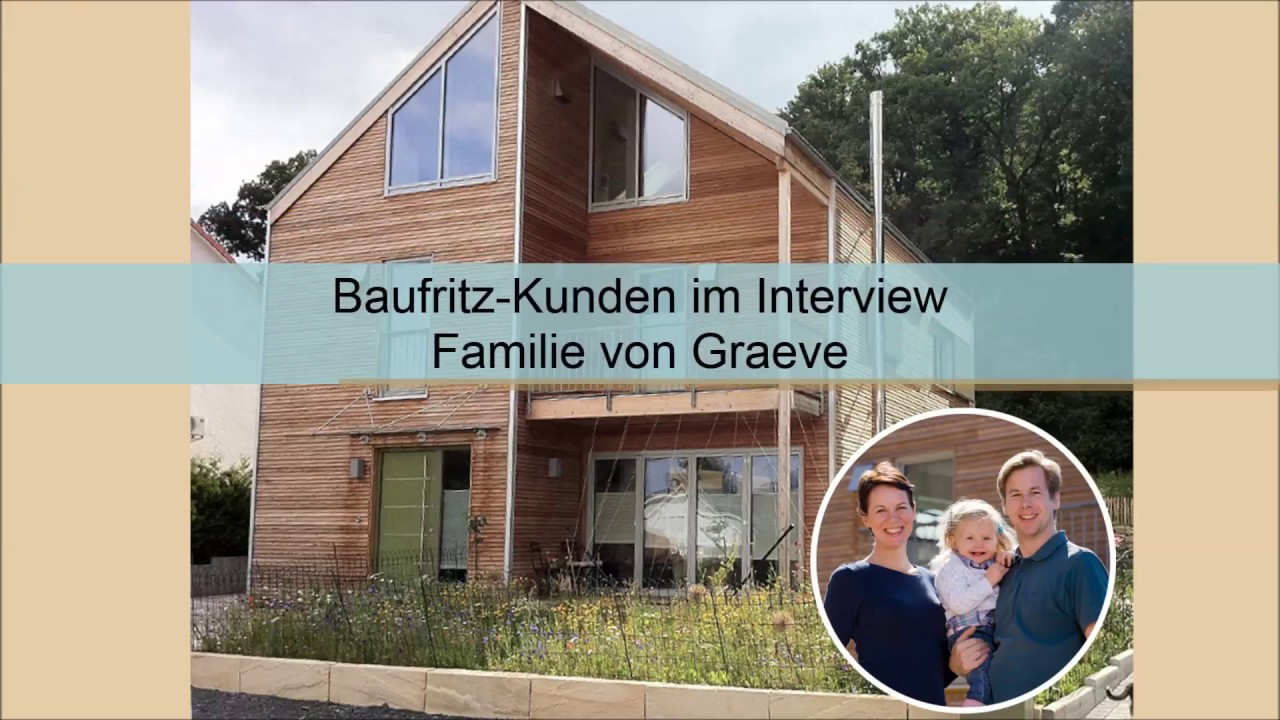 erfahrungen mit baufritz familie von graeve youtube. Black Bedroom Furniture Sets. Home Design Ideas