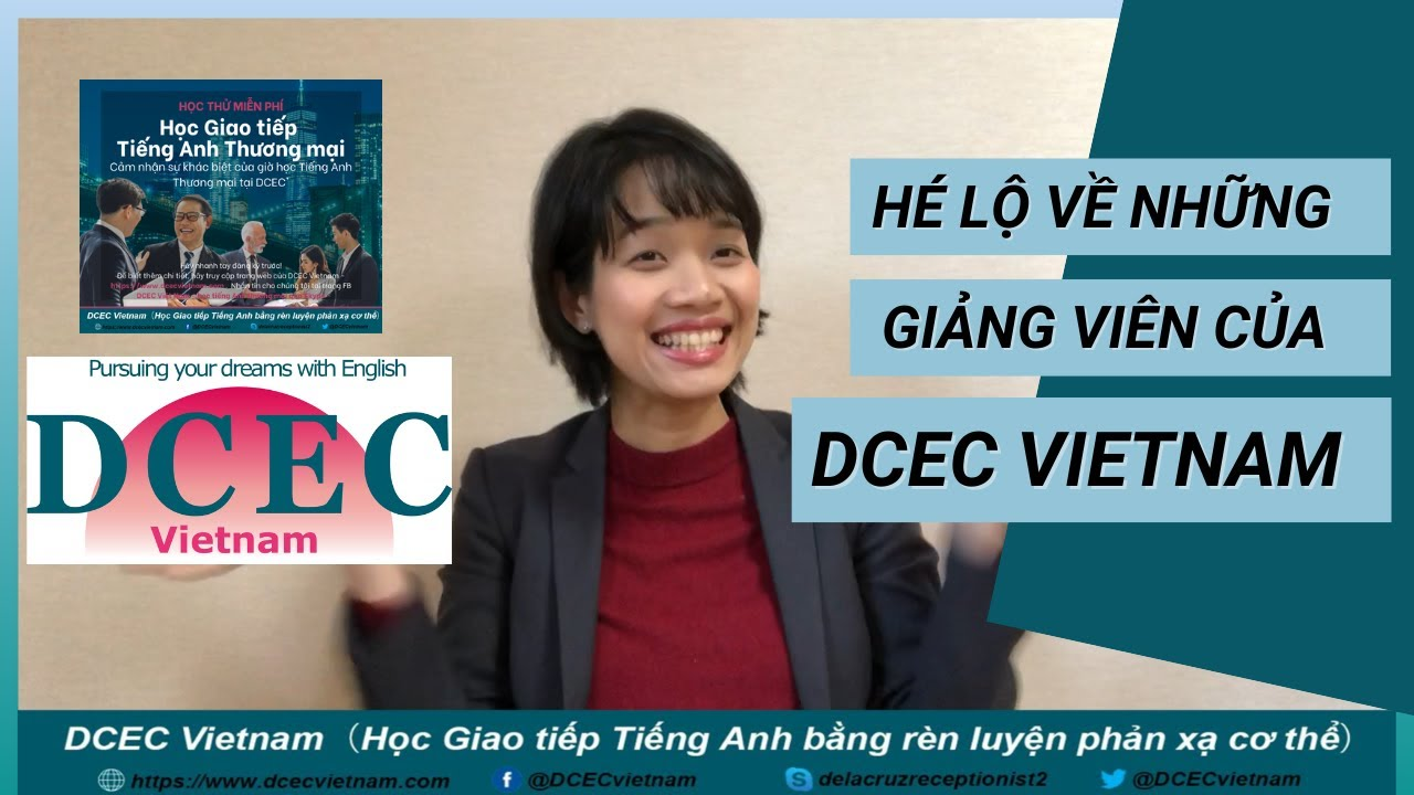 DCEC Vietnam - Hé lộ về những giảng viên của DCEC Vietnam