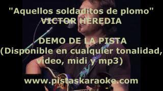 """Victor Heredia   """"Aquellos soldaditos de plomo"""" DEMO PISTA KARAOKE"""