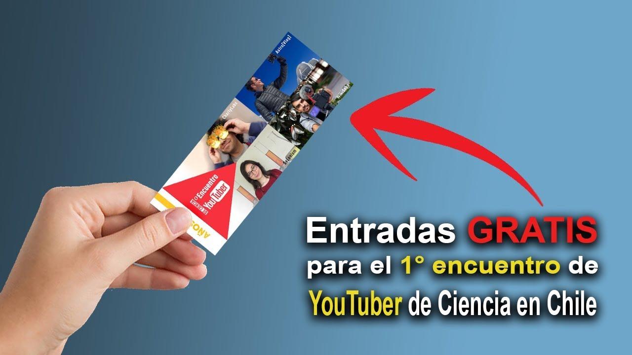 Entradas Gratis para el 1° Encuentro de YouTuber de Ciencia en Chile