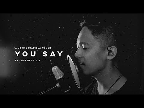 You Say - Lauren Daigle (Acoustic Cover) by Josh Bobadilla