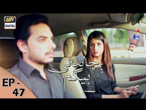 Chandni Begum - Episode 47 - 7th December 2017 - ARY Digital Drama