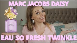 MARC JACOBS DAISY EAU SO FRESH TWINKLE PERFUME REVIEW | Soki London