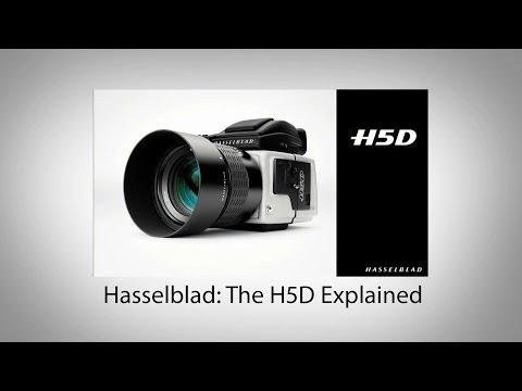 Hasselblad: The H5D Explained