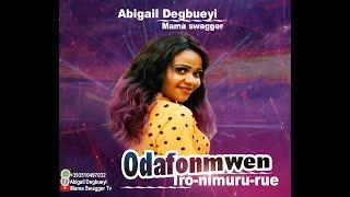 ABIGAIL DEGBUEYI___ODAFONMWEN IRO-NIMURU-RUE) LASTEST BENIN MUSIC BY MAMA SWAGGER (OFFICIAL AUDIO)
