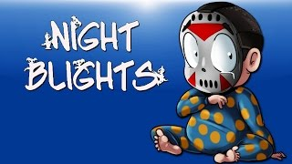 Night Blights - (Protecting my family) Creepy Gremlin Monsters!
