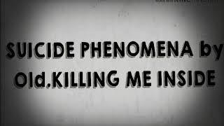 suicide-phenomena-or-awake-by-old-killing-me-inside-lirik-streetteam-indonesia