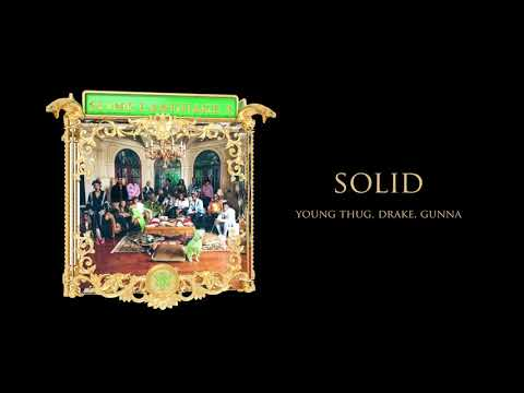 Young Stoner Life, Young Thug & Gunna – Solid (feat. Drake) [Official Audio]