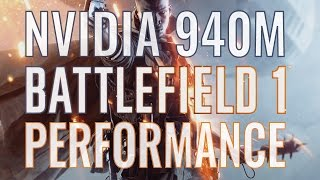 Battlefield 1 nVidia 940m Performance
