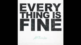 all time low - everything is fine