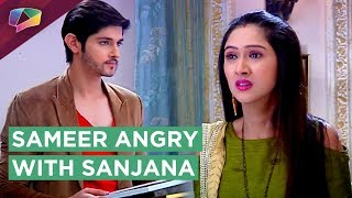 Sameer Gets Angry As Sanjana Hides The Truth