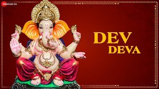 Dev Deva   देव देवा   Zee Music Devotional   Aakanksha Sharma, Sachin Kumar Valmiki   Ajay Jaiswal