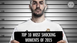 Top 10 Most Shocking Moments of 2015