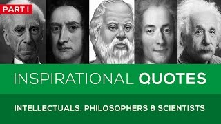 🔴 25 Great Quotes from Famous Intellectuals, Philosophers & Scientists - Part 1
