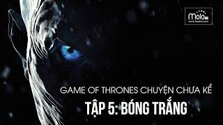 Game of Thrones ( got): Lý do Bóng Trắng (White Walker) tấn công Westeros
