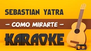 Sebastián Yatra - Como mirarte (Karaoke Acústico)