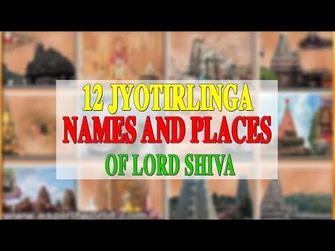 12 JYOTIRLINGA NAMES AND PLACES OF LORD SHIVA