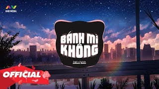 BÁNH MÌ KHÔNG - ĐạtG x DuUyên ( LeManic Remix )