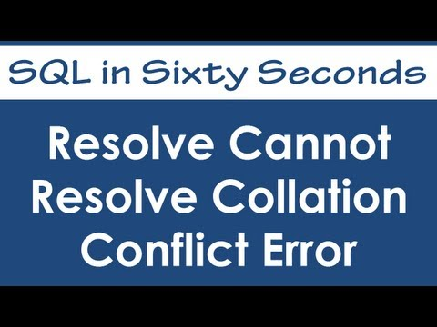 Resolve Cannot Resolve Collation Conflict Error - SQL in Sixty Seconds #047
