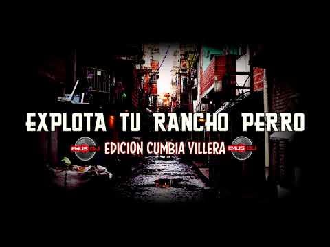 EXPLOTA TU RANCHO PERRO 🔥[Cumbia Villera]🔥Emus Dj 🎵(ENGANCHADO ATR)