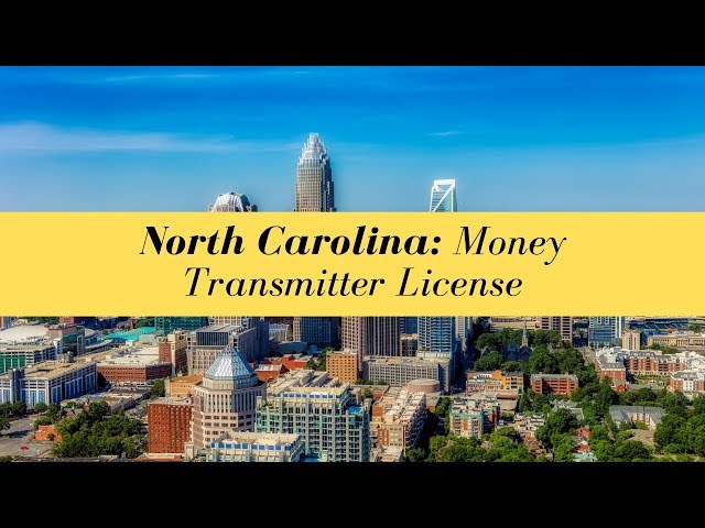 North Carolina Money Transmitter License - (UPDATED FOR 2020)