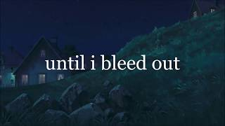 The Weeknd ~ Until I Bleed Out (Lyrics)