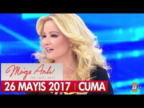 Müge Anlı ile Tatlı Sert 26 Mayıs 2017 Cuma - Tek Parça