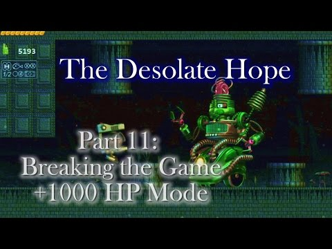 Breaking the Game with +1000 HP Mode - The Desolate Hope (Part 11)