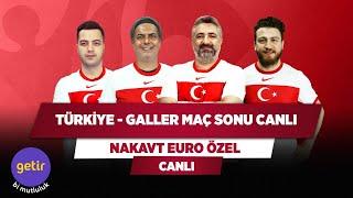 Türkiye - Galler Maç Sonu Canlı | Serdar Ali Çelikler & Ali Ece & Uğur K. & Yağı