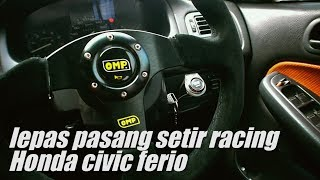 Tutorial lepas pasang setir honda civic ferio // How to replace steering wheels on honda civic so4