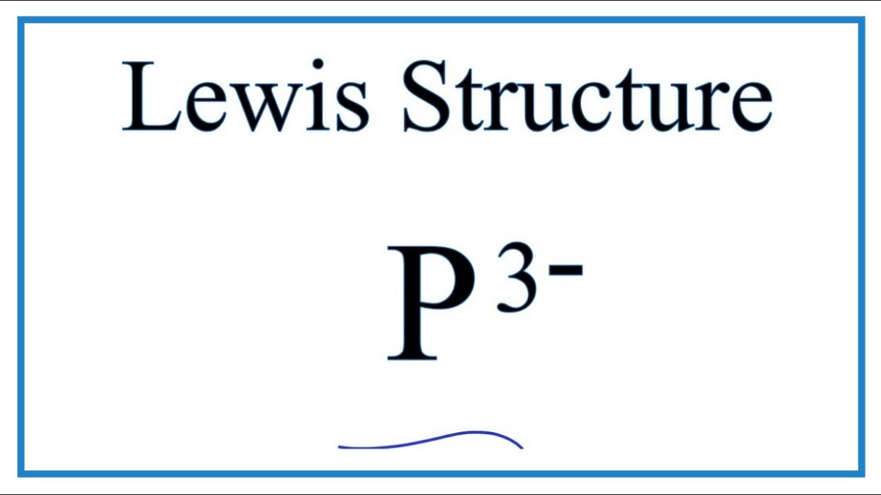 how to draw the lewis dot structure for p 3 (phosphide ion) youtube mgo