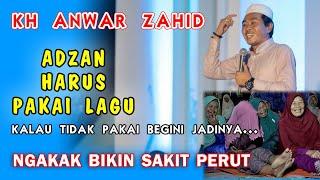 Pengajian KH Anwar Zahid Lucu Banget - Adzan Harus Pakai Lagu