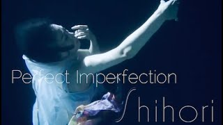 Perfect Imperfection - Official Music Video / Shihori