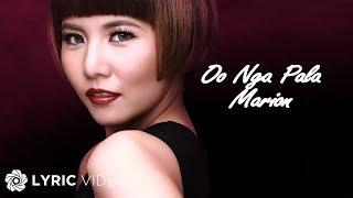 Download Marion - Oo Nga Pala (Official Lyric ) MP3 song and Music Video
