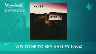 KYUSS – WELCOME TO SKY VALLEY (1994) | RESENHANDO EXPRESS #10