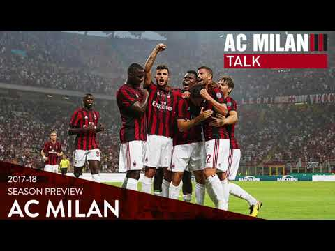AC Milan 2017/18 Season Preview: Ideal XI, predictions, star and flop of the year