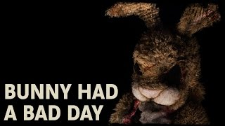 ScareHouse Bunny Had A Bad Day