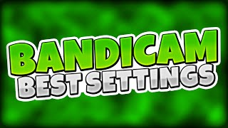 BEST SETTINGS FOR BANDICAM! (No Lag, Small Files & No FPS Drops)