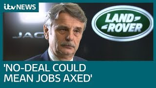 No-deal Brexit could lead to further Jaguar Land Rover job losses, boss Ralf Speth says   ITV News