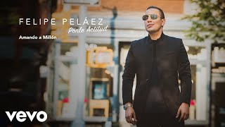 Video Felipe Peláez - Amando a Millón (Audio) download MP3, 3GP, MP4, WEBM, AVI, FLV September 2018